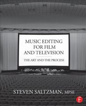 Music Editing for Film and Television : The Art and the Process - Saltzman, Steven