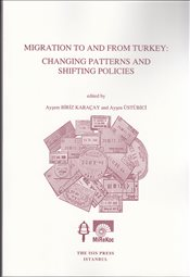 Migration To And From Turkey : Changing Patterns And Shifting Policies - Karaçay, Ayşem Biriz