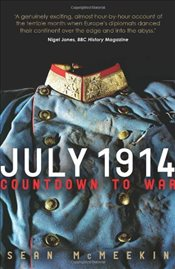 July 1914 : Countdown to War - McMeekin, Sean