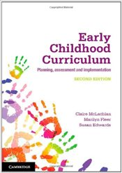 Early Childhood Curriculum : Planning, Assessment, and Implementation - McLachlan, Claire