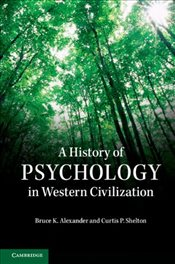 History of Psychology in Western Civilization - Alexander, Bruce K.