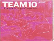 Team 10 : In Search of a Utopia of the Present - Heuvel, Dirk van der