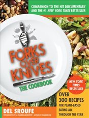 Forks Over Knives : The Cookbook : A Year of Meals - Sroufe, Del