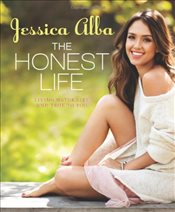 Honest Life : Living Naturally and True to You - Alba, Jessica