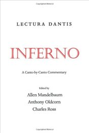 Lectura Dantis - Inferno : A Canto-by-Canto Commentary - Mandelbaum, Allen