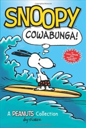 Snoopy : Cowabunga! : A Peanuts Collection - Schulz, Charles M.