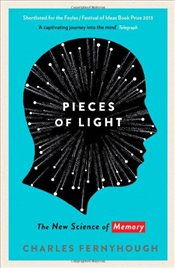 Pieces of Light : The new science of memory - Fernyhough, Charles
