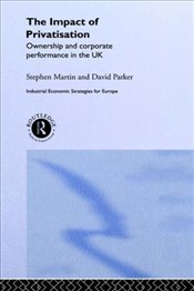 IMPACT OF PRIVATIZATION : OWNERSHIP AND CORPORATE PERFORMANCE IN THE UK  - Parker, David