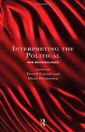 INTERPRETING POLITICAL : NEW MWTHODOLOGY - Carver, Terrell