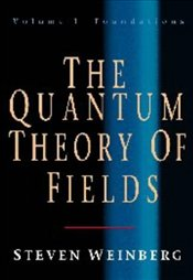 Quantum Theory of Fields : Foundations v.1 - Weinberg, Steven