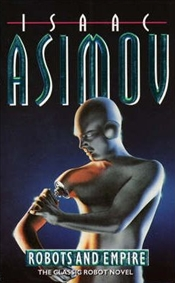 Robots and Empire - Asimov, Isaac