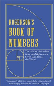 Rogersons Book of Numbers: The culture of numbers from 1001 Nights to the Seven Wonders of the Worl - Rogerson, Barnaby