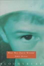 Who Was David Weiser? - Huelle, Pawel