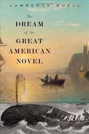 Dream of the Great American Novel - Buell, Lawrence