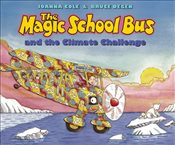 Magic School Bus and the Climate Challenge - Cole, Joanna