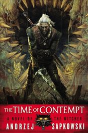 Time of Contempt : Novel of the Witcher - Sapkowski, Andrzej