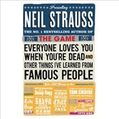 Everyone Loves You When Youre Dead - Strauss, Neil