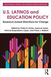 U.S. Latinos and Education Policy : Research-Based Directions for Change  - Portes, Pedro R.