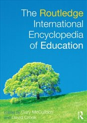 Routledge International Encyclopedia of Education - McCulloch, Gary