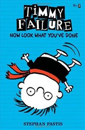 Timmy Failure : Now Look What Youve Done :  Book 2 - Pastis, Stephan