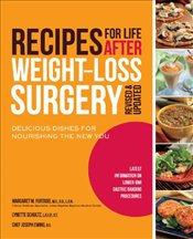 Recipes for Life After Weight Loss Surgery: Delicious Dishes for Nourishing the New You-Featuring 50 - Furtado, Margaret M.