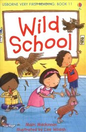 Wild School (Very First Reading Level 11) - Mackinnon, Mairi
