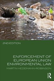 Enforcement of European Union Environmental Law - Hedemann-Robinson, Martin