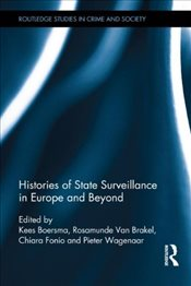 Histories of State Surveillance in Europe and Beyond - Boersma, Kees