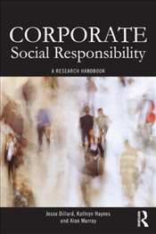 Corporate Social Responsibility : A Research Handbook - Dillard, Jesse