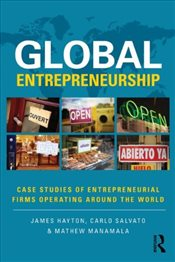 Global Entrepreneurship : Case Studies of Entrepreneurial Firms Operating around the World - Hayton, James