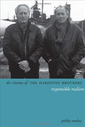 Cinema of the Dardenne Brothers : Responsible Realism - Mosley, Philip