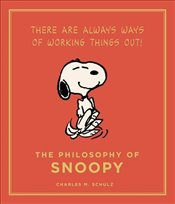 Philosophy of Snoopy : Peanuts Guide to Life - Schulz, Charles M.