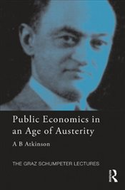 Public Economics in an Age of Austerity - Atkinson, Tony