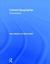 Cultural Geographies : An Introduction - Horton, John