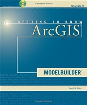 Getting to Know ArcGIS Model Builder - Allen, David
