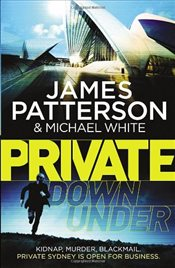 Private Down Under : Private Series 6 - Patterson, James