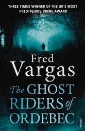 Ghost Riders of Ordebec : A Commissaire Adamsberg Novel - Vargas, Fred