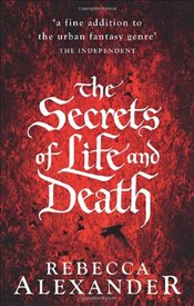 Secrets of Life and Death - Alexander, Rebecca