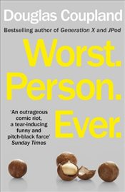 Worst Person Ever - Coupland, Douglas