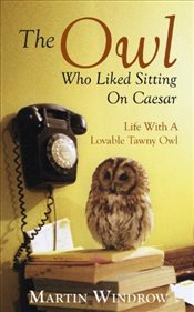 Owl Who Liked Sitting on Caesar - Windrow, Martin