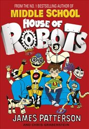 House of Robots 1 : Bro-Bot - Patterson, James