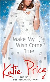 Make My Wish Come True - Price, Katie