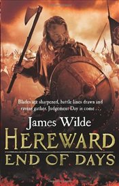 Hereward : End of Days - Wilde, James