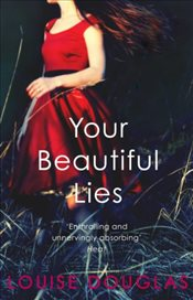 Your Beautiful Lies - Douglas, Louise