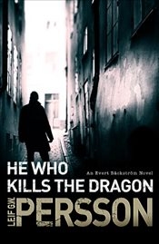 He Who Kills the Dragon - Persson, Leif G. W.
