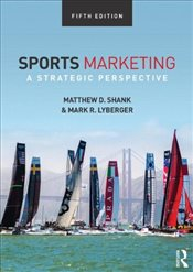Sports Marketing : A Strategic Perspective 5e - Shank, Matthew D.