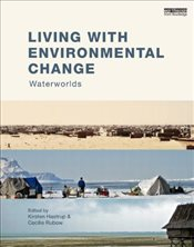 Living with Environmental Change : Waterworlds - Hastrup, Kirsten