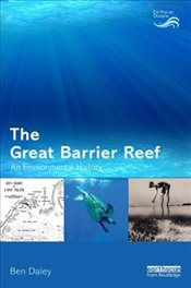 Great Barrier Reef : An Environmental History - Daley, Ben