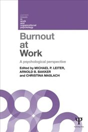 Burnout at Work : A psychological perspective - Leiter, Michael P.