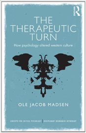 Therapeutic Turn : How psychology altered Western culture  - Madsen, Ole Jacob